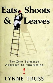 Eats, Shoots & Leaves. The Zero Tolerance Approach to Punctuation