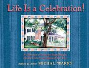Cover of: Life is a celebration! by Michal Sparks