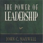 Cover of: The power of leadership by John C. Maxwell