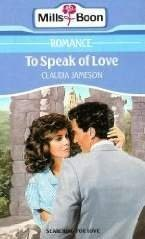 To Speak Of Love by Claudia Jameson