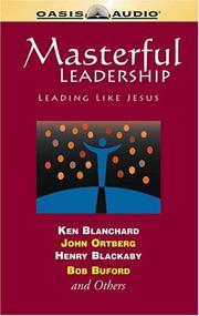Cover of: Masterful Leadership | John Ortberg
