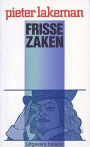 Cover of: FRISSE ZAKEN | Pieter Lakeman