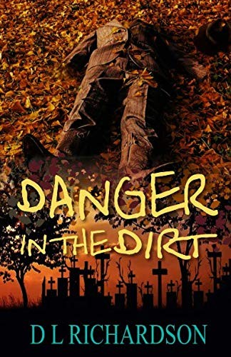 Danger in the Dirt (The Shivers Novellas) (Volume 3) by D L Richardson