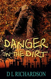 Cover of: Danger in the Dirt (The Shivers Novellas) (Volume 3) | D L Richardson