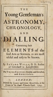 Cover of: The young gentleman's astronomy, chronology, and dialling | Edward Wells