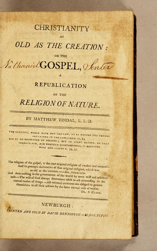 Christianity as old as the Creation: or The Gospel, a republication of the religion of nature by Matthew Tindal