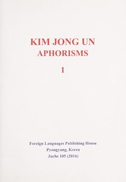 Cover of: Kim Jong Un aphorisms | Chong-un Kim