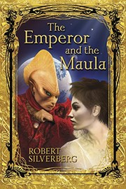Cover of: The Emperor and the Maula | Robert Silverberg