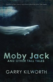 Cover of: Moby Jack and Other Tall Tales | Garry Kilworth