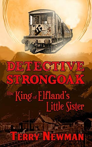 The King of Elfland's Little Sister (Detective Strongoak) by Terry Newman