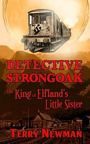 Cover of: The King of Elfland's Little Sister (Detective Strongoak) | Terry Newman