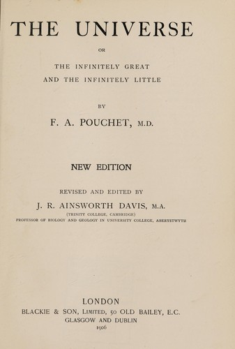 The universe, or, The infinitely great and the infinitely little by F.-A Pouchet