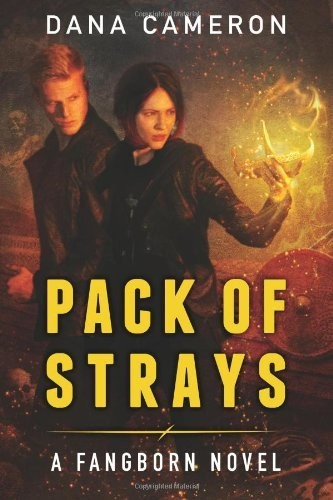 Pack of Strays (The Fangborn Series Book 2) by Dana Cameron