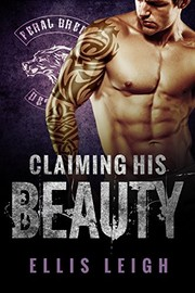 Cover of: Claiming His Beauty (Feral Breed Motorcycle Club Series Book 4) | Ellis Leigh