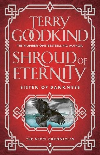 Shroud of Eternity (Sister of Darkness: The Nicci Chronicles) by Terry Goodkind