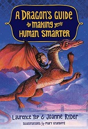 Cover of: A Dragon's Guide to Making Your Human Smarter | Laurence Yep, Joanne Ryder