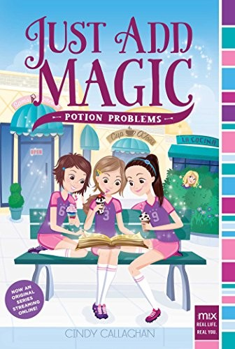 Potion Problems (Just Add Magic Book 2) by Cindy Callaghan