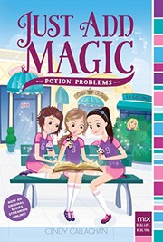 Cover of: Potion Problems (Just Add Magic Book 2) | Cindy Callaghan