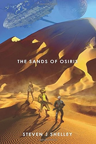 The Sands of Osiris (Aegis Colony) (Volume 1) by Steven J Shelley