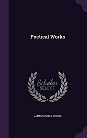 Cover of: Poetical Works | James Russell Lowell
