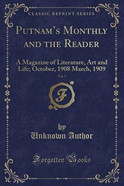 Cover of: Putnam's Monthly and the Reader, Vol. 5: A Magazine of Literature, Art and Life; October, 1908 March, 1909 (Classic Reprint) |