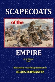 Cover of: Scapecoats of the Empire: The True Story of Breaker Morant's Bushveldt Carbineers | Klaus Schwanitz, G. R. Witton