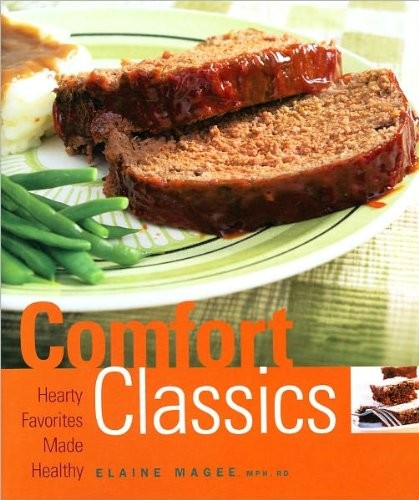 Comfort Classics: Hearty Favorites Made Healthy by Elaine Magee