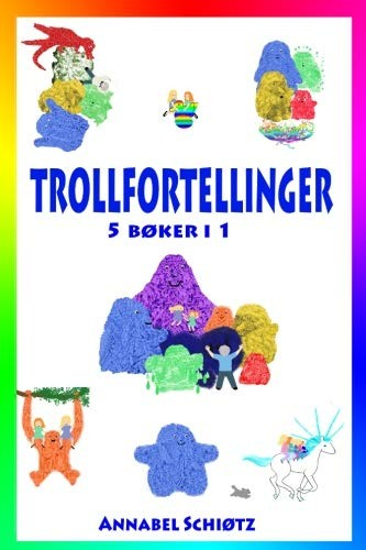Trollfortellinger: Fem morsomme trolleventyr for barn (Norwegian Edition) by Annabel Schiøtz
