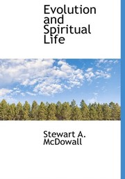 Cover of: Evolution and Spiritual Life | Stewart A. McDowall