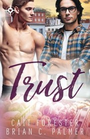Cover of: Trust | Cait Forester, Brian C. Palmer