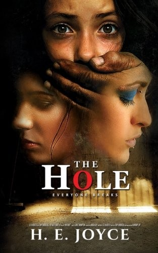 The Hole: Everyone Breaks by H E Joyce