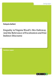 Cover of: Empathy in Virginia Woolf's Mrs Dalloway. and the Relevance of Focalization and Free Indirect Discourse | Patrycia Gellert