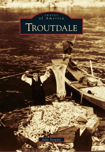 Troutdale (Images of America) by Julie Stewart