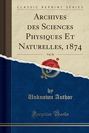 Cover of: Archives des Sciences Physiques Et Naturelles, 1874, Vol. 50 (Classic Reprint) (French Edition) |