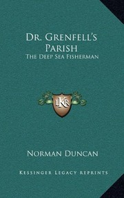 Cover of: Dr. Grenfell's Parish: The Deep Sea Fisherman | Norman Duncan