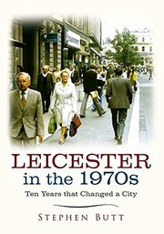 Cover of: Leicester in the 1970s: Ten Years that Changed a City | Stephen Butt