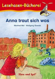Cover of: Anna traut sich was: Schulausgabe | Manfred Mai