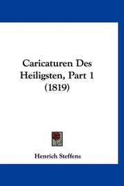 Cover of: Caricaturen Des Heiligsten, Part 1 (1819) (German Edition) | Henrich Steffens