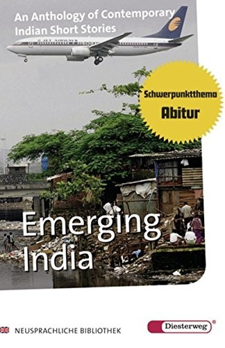 Emerging India: An Anthology of Contemporary Short Stories by writers from the Indian Subcontinent with Additional Material by