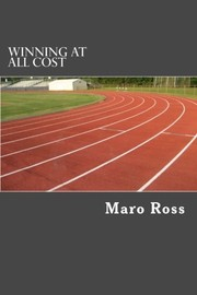 Cover of: Winning At All Cost | Maro Ross