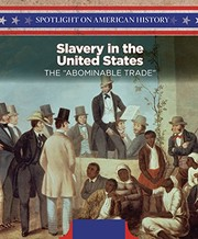 "Cover of: Slavery in the United States: The ""Abominable Trade"" (Spotlight on American History) 