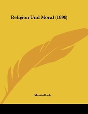 Cover of: Religion Und Moral (1898) (German Edition) | Martin Rade