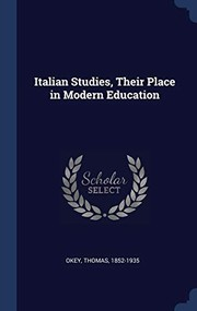 Cover of: Italian Studies, Their Place in Modern Education | Okey Thomas 1852-1935