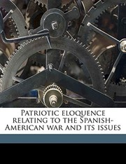 Cover of: Patriotic eloquence relating to the Spanish-American war and its issues Volume 2 | Robert 1855-1916 Fulton