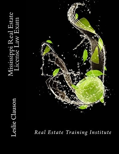 Mississippi Real Estate License Law Exam: Real Estate Training Institute by Leslie Ann Clauson