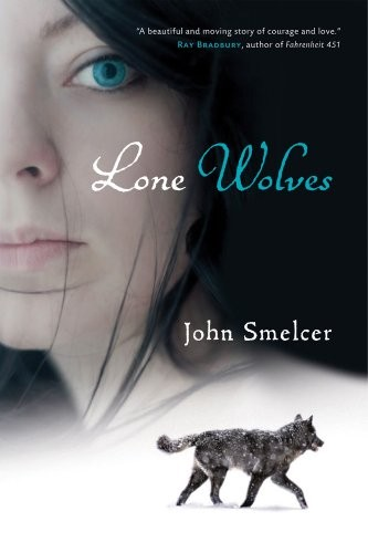 Lone Wolves by John Smelcer