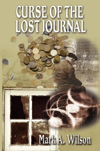Curse of the Lost Journal by Mark A. Wilson
