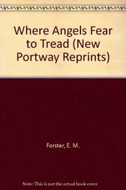 Cover of: Where Angels Fear to Tread (New Portway Reprints) | E M Forster