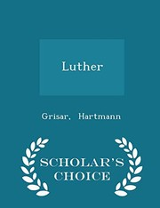 Cover of: Luther - Scholar's Choice Edition | Grisar Hartmann