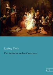 Cover of: Der Aufruhr in den Cevennen (German Edition) | Ludwig Tieck